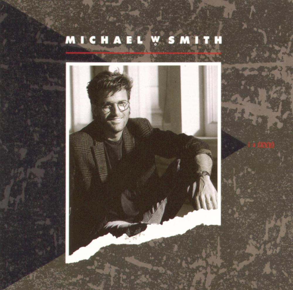 Michael W. Smith, I 2 (Eye)